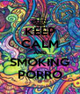 KEEP CALM AND SMOKING PORRO - Personalised Poster A4 size