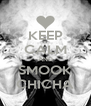 KEEP CALM AND SMOOK CHICHA - Personalised Poster A4 size