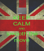 KEEP CALM AND smooth the move - Personalised Poster A4 size