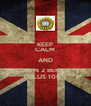 KEEP CALM AND SMPN 2 BEKASI LULUS 100% - Personalised Poster A4 size