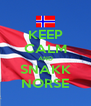 KEEP CALM AND SNAKK NORSE - Personalised Poster A4 size