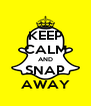 KEEP CALM AND SNAP AWAY - Personalised Poster A4 size