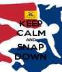 KEEP CALM AND SNAP DOWN - Personalised Poster A4 size