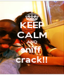 KEEP CALM AND sniff  crack!! - Personalised Poster A4 size
