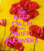 KEEP CALM AND SNIFF  FLOWERS - Personalised Poster A4 size