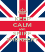 KEEP CALM AND SNIFF SHERBERT - Personalised Poster A4 size