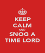 KEEP CALM AND SNOG A TIME LORD - Personalised Poster A4 size