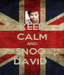 KEEP CALM AND SNOG  DAVID  - Personalised Poster A4 size