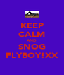 KEEP CALM AND SNOG FLYBOY!XX - Personalised Poster A4 size