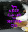 KEEP CALM AND SNORE ON - Personalised Poster A4 size