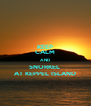 KEEP CALM AND SNORKEL  AT KEPPEL ISLAND - Personalised Poster A4 size
