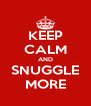 KEEP CALM AND SNUGGLE MORE - Personalised Poster A4 size