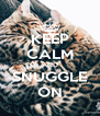 KEEP CALM AND SNUGGLE ON - Personalised Poster A4 size