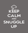 KEEP CALM AND SNUGGLE UP - Personalised Poster A4 size
