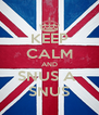 KEEP CALM AND SNUS A  SNUS - Personalised Poster A4 size