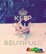 KEEP CALM AND SO BEUTIFUL♥ - Personalised Poster A4 size