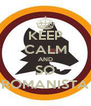KEEP CALM AND SO ROMANISTA - Personalised Poster A4 size