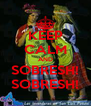 KEEP CALM AND SOBRESH! SOBRESH! - Personalised Poster A4 size