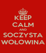 KEEP CALM AND SOCZYSTA WOŁOWINA - Personalised Poster A4 size