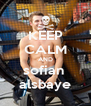 KEEP CALM AND sofian  alsbaye - Personalised Poster A4 size