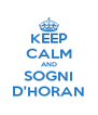 KEEP CALM AND SOGNI D'HORAN - Personalised Poster A4 size