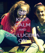 KEEP CALM AND SOL LUCENA ON - Personalised Poster A4 size
