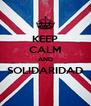 KEEP CALM AND SOLIDARIDAD  - Personalised Poster A4 size