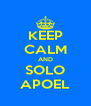 KEEP CALM AND SOLO APOEL - Personalised Poster A4 size