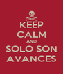 KEEP CALM AND SOLO SON AVANCES - Personalised Poster A4 size