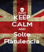 KEEP CALM AND Solte Flatulencia - Personalised Poster A4 size