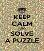 KEEP CALM AND SOLVE A PUZZLE - Personalised Poster A4 size