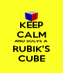 KEEP CALM AND SOLVE A RUBIK'S CUBE - Personalised Poster A4 size