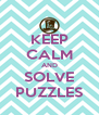 KEEP CALM AND SOLVE PUZZLES - Personalised Poster A4 size