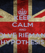 KEEP CALM AND SOLVE RIEMANN HYPOTHESIS - Personalised Poster A4 size
