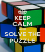 KEEP CALM AND SOLVE THE PUZZLE - Personalised Poster A4 size