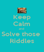 Keep Calm and  Solve those  Riddles - Personalised Poster A4 size