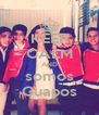 KEEP CALM AND somos Guapos - Personalised Poster A4 size