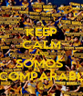 KEEP CALM AND SOMOS  INCOMPARABLES - Personalised Poster A4 size