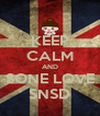 KEEP CALM AND SONE LOVE SNSD - Personalised Poster A4 size
