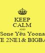 KEEP CALM AND Sone Yêu Yoona LOVE 2NE1& BIGBANG - Personalised Poster A4 size