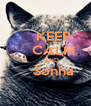 KEEP     CALM       AND     Sonha  - Personalised Poster A4 size