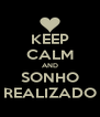 KEEP CALM AND SONHO REALIZADO - Personalised Poster A4 size