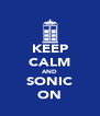 KEEP CALM AND SONIC ON - Personalised Poster A4 size