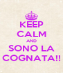 KEEP CALM AND SONO LA COGNATA!! - Personalised Poster A4 size
