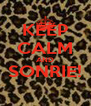 KEEP CALM AND SONRIE!  - Personalised Poster A4 size