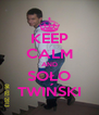 KEEP CALM AND SOŁO TWIŃSKI - Personalised Poster A4 size