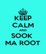 KEEP CALM AND SOOK  MA ROOT - Personalised Poster A4 size