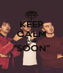 """KEEP CALM AND """"SOON""""  - Personalised Poster A4 size"""