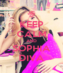 KEEP CALM AND SOPHIA DIVA - Personalised Poster A4 size