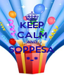 KEEP CALM AND SOPPESA *-* - Personalised Poster A4 size